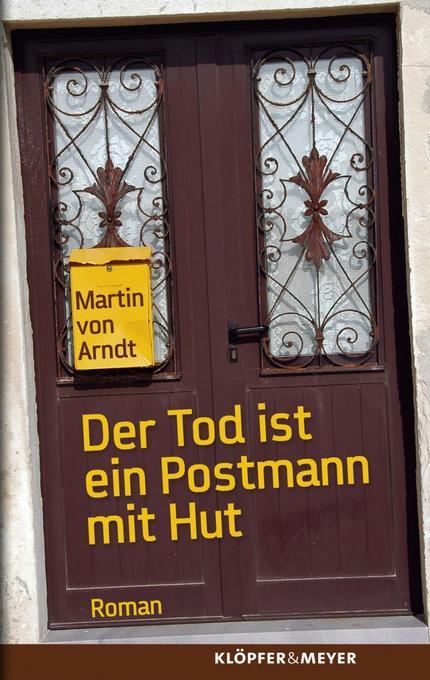 Der Tod ist ein Postmann mit Hut als Buch von Martin von Arndt