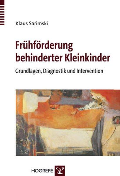 Frühförderung behinderter Kleinkinder als Buch von Klaus Sarimski