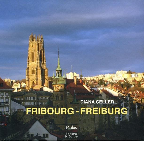 Fribourg - Freiburg als Buch von Diana Lawnicza...
