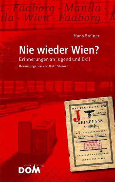 Nie wieder Wien als Buch von Hans Steiner Ruth Steiner
