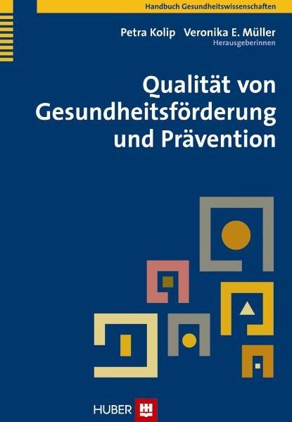 Qualität von Gesundheitsförderung und Prävention als Buch von