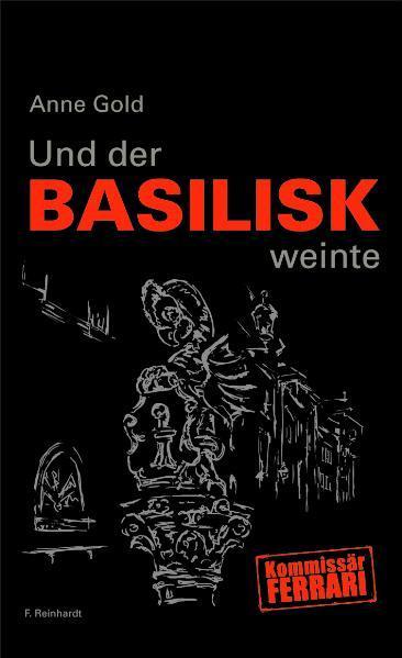 Und der Basilisk weinte als Buch von Anne Gold