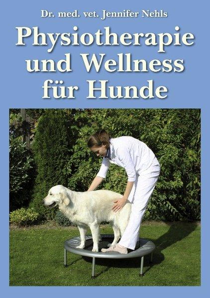 Physiotherapie und Wellness für Hunde als Buch ...