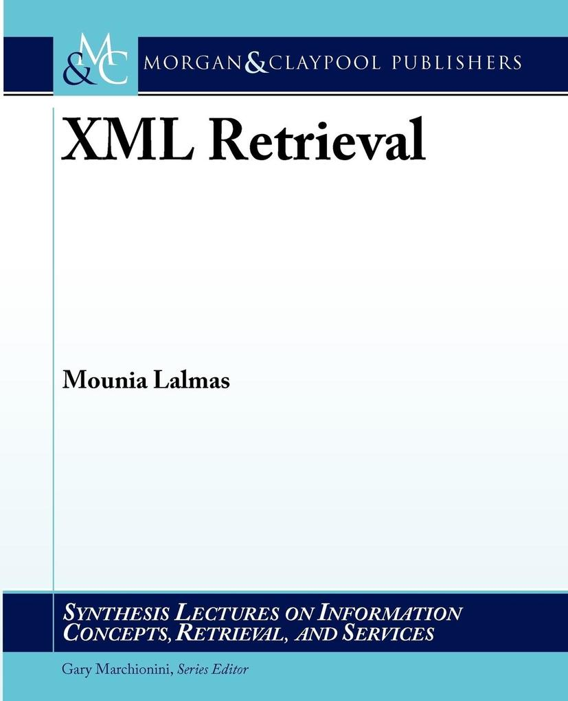 XML Retrieval als Taschenbuch von Mounia Lalmas
