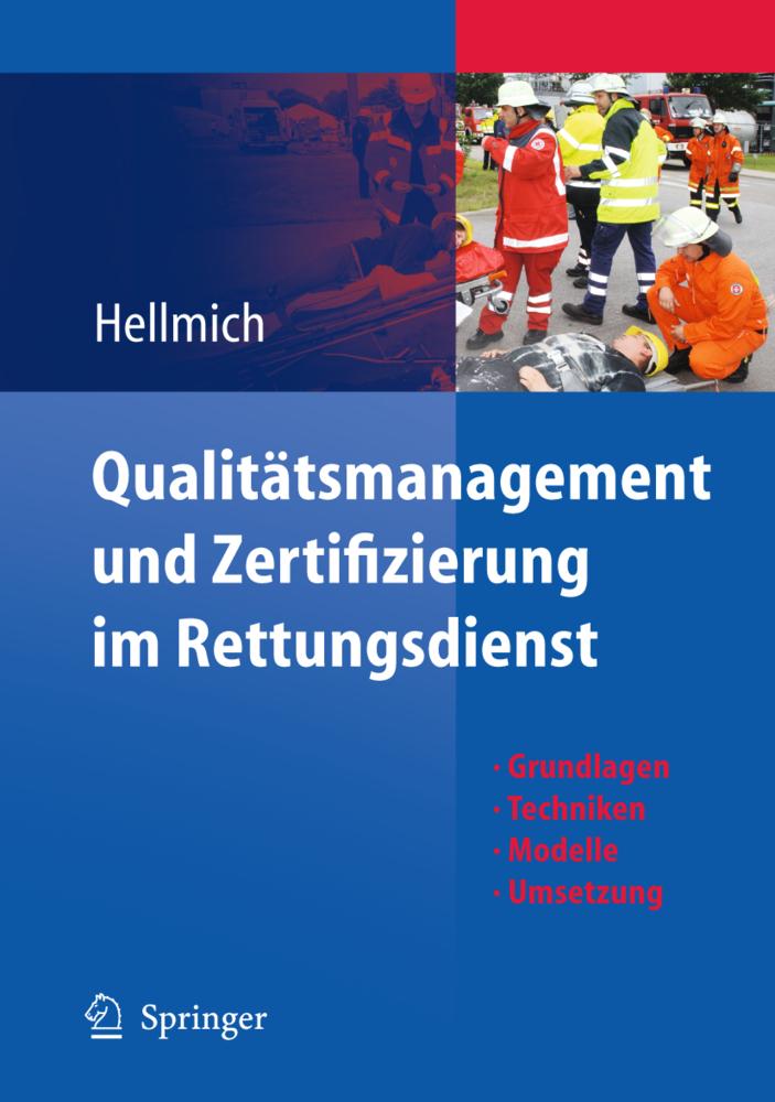 Qualitätsmanagement und Zertifizierung im Rettungsdienst als Buch von Christian Hellmich