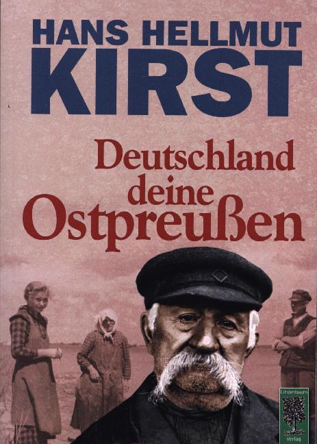 Deutschland deine Ostpreußen als Buch von Hans Hellmut Kirst