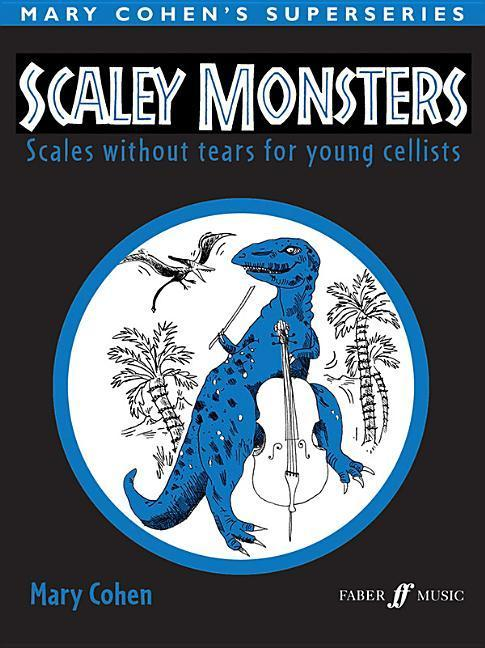 Scaley Monsters: Scales Without Tears for Young Cellists als Taschenbuch von Mary Cohen