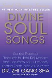 Divine Soul Songs als eBook von Zhi Gang Sha