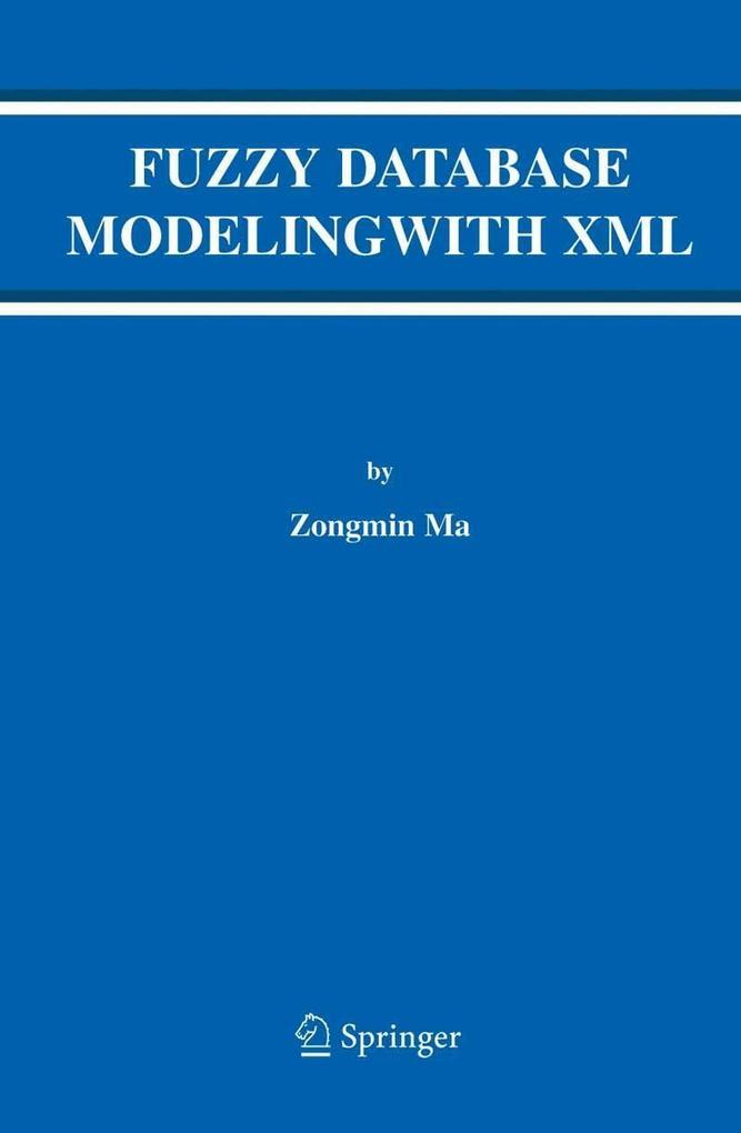 Fuzzy Database Modeling with XML als eBook von ...