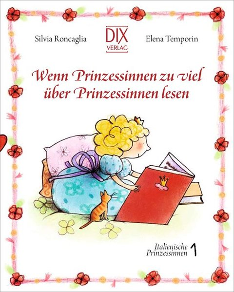 Wenn Prinzessinnen zuviel über Prinzessinnen lesen als Buch von Silvia Roncaglia