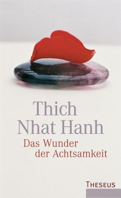 Das Wunder der Achtsamkeit als Buch von Thich Nhat Hanh