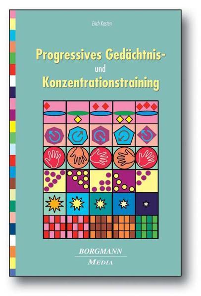 Progressives Gedächtnis- und Konzentrationstraining als Buch von Erich Kasten