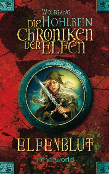 Die Chroniken der Elfen 01. Elfenblut als eBook von Wolfgang Hohlbein