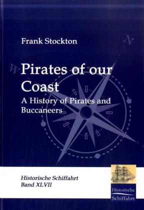 Pirates of our Coast als Buch von Frank Stockton