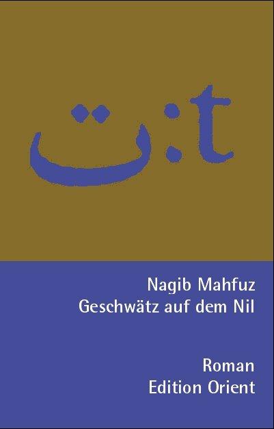 Geschwätz auf dem Nil als Buch von Nagib Machfus, Nagi Naguib, Nagib Mahfuz