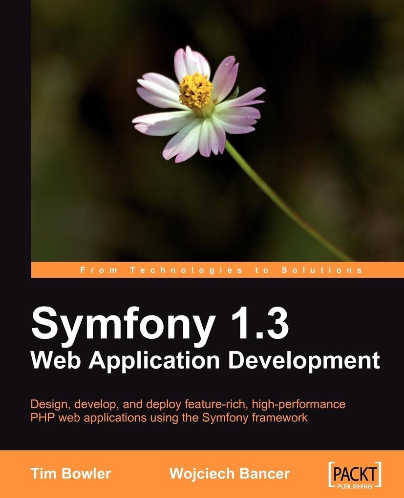 Symfony 1.3 Web Application Development als Taschenbuch von Tim Bowler, Wojciech Bancer