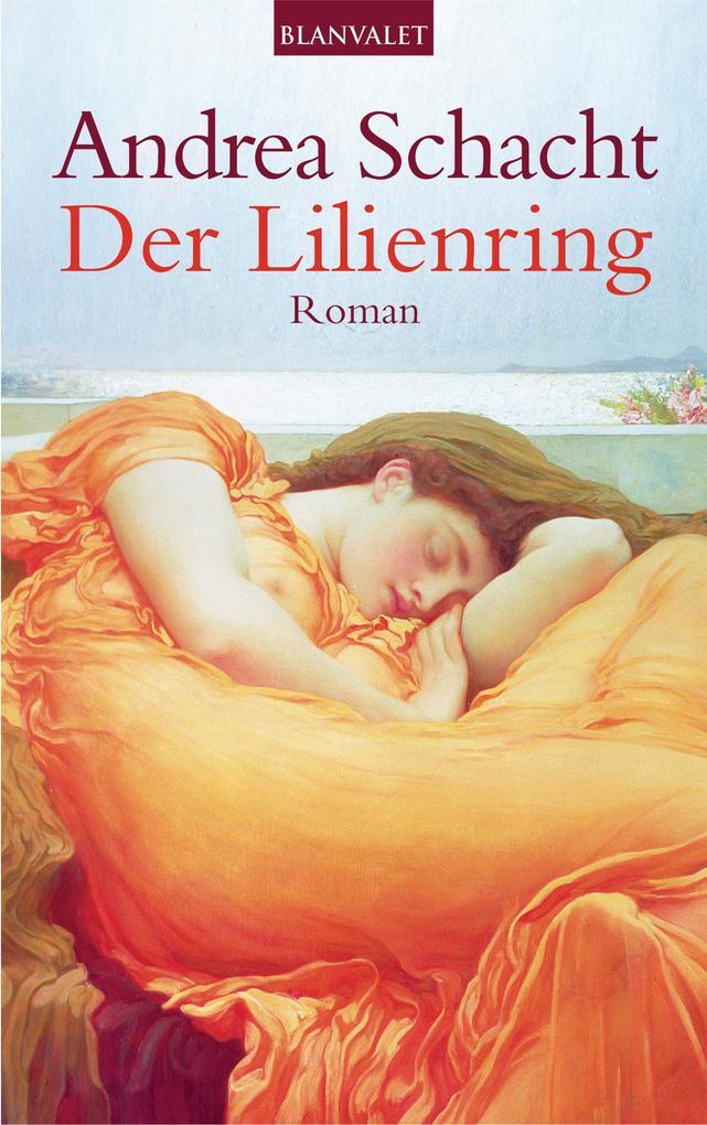 Der Lilienring als eBook von Andrea Schacht