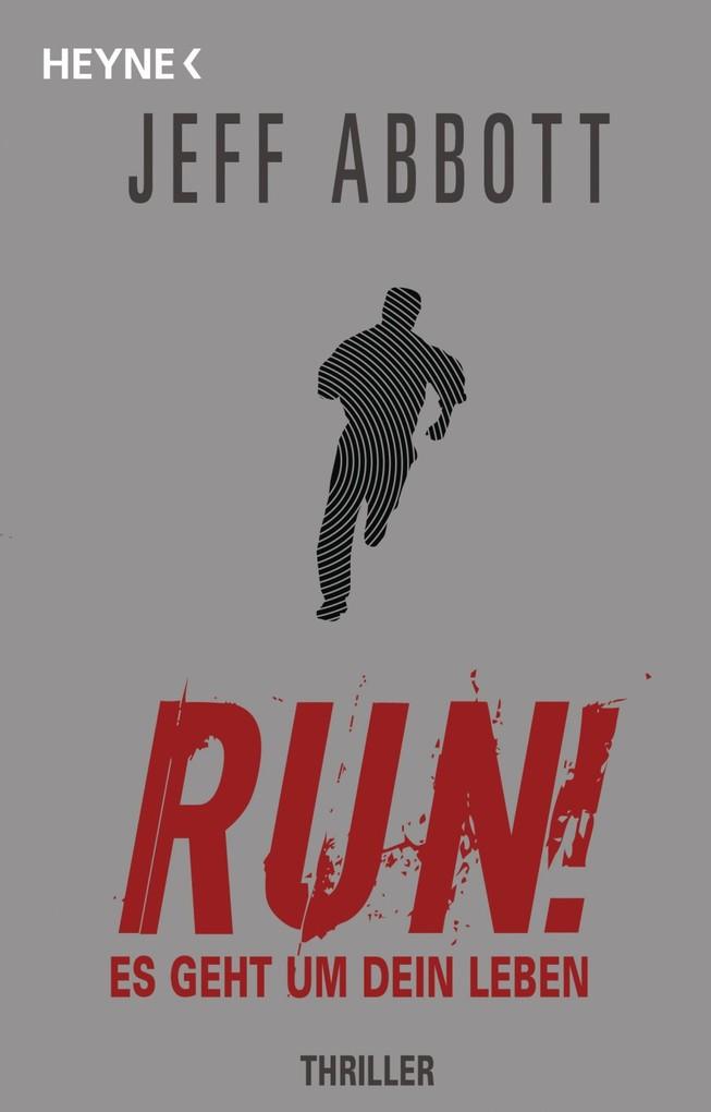 Run! - Es geht um dein Leben als eBook von Jeff Abbott