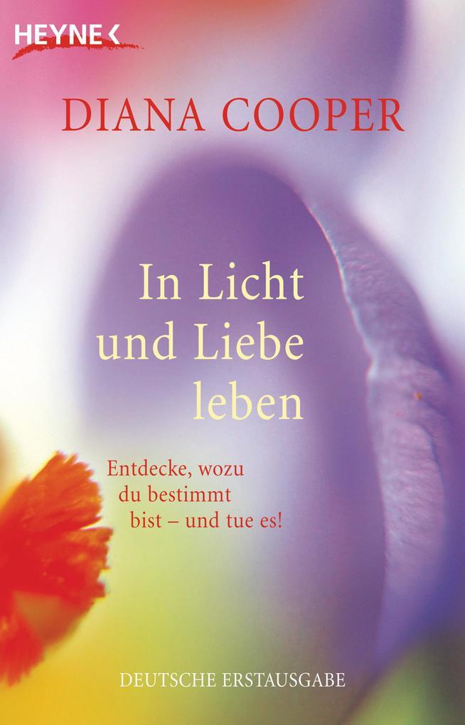 In Licht und Liebe leben als eBook von Diana Cooper
