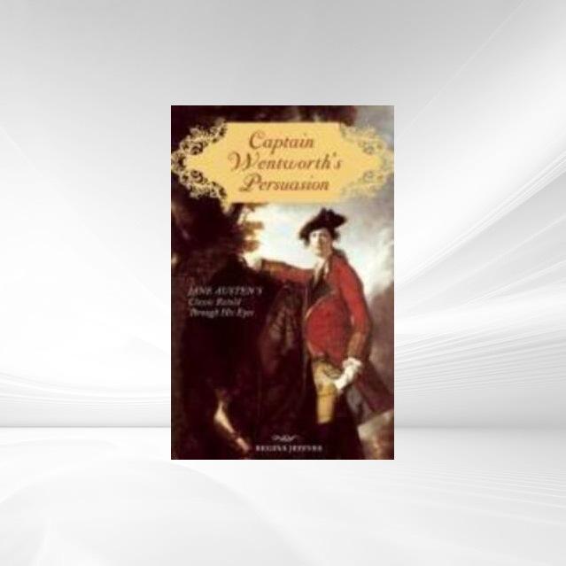 Captain Wentworth's Persuasion als Buch von Regina Jeffers