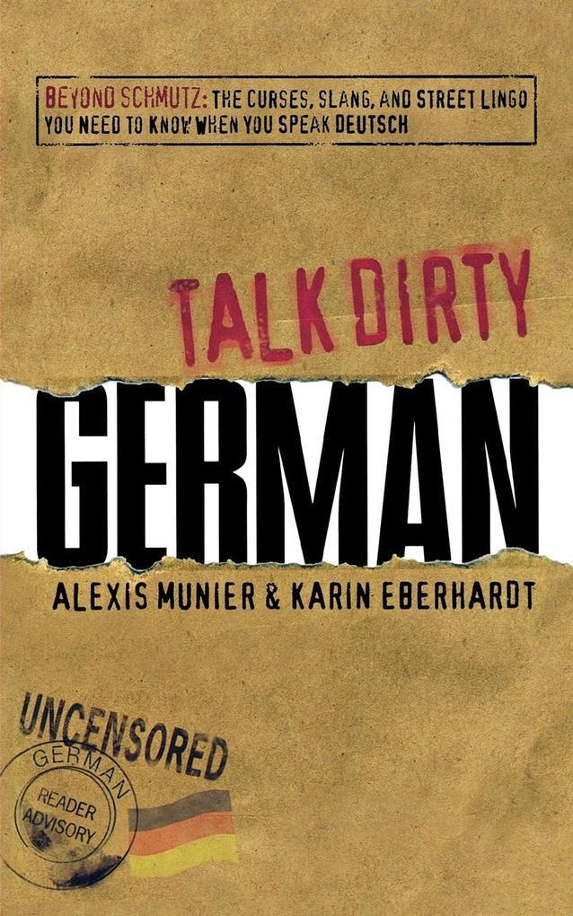 Talk Dirty German als Taschenbuch von Alexis Mu...