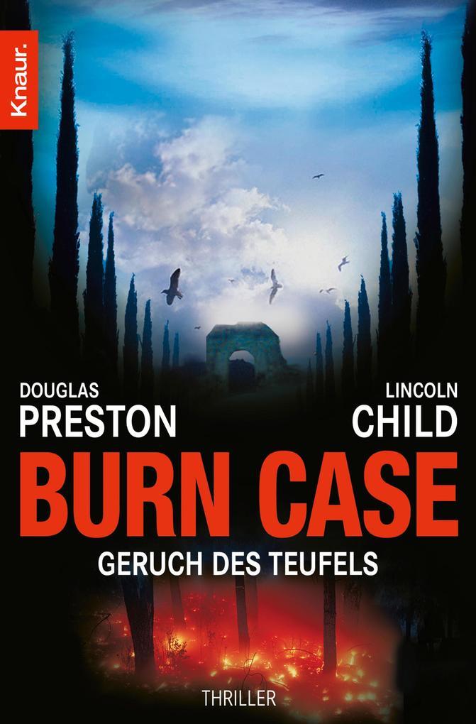 Burn Case als eBook von Douglas Preston, Lincoln Child