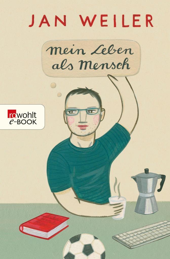 Mein Leben als Mensch als eBook von Jan Weiler