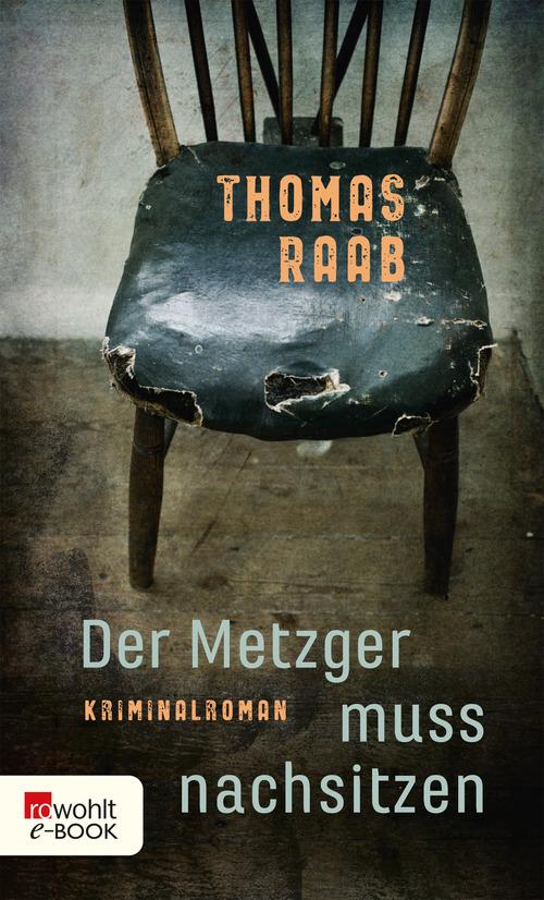 Der Metzger muss nachsitzen als eBook von Thomas Raab