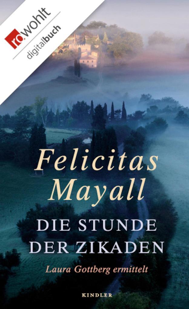 Die Stunde der Zikaden als eBook von Felicitas Mayall