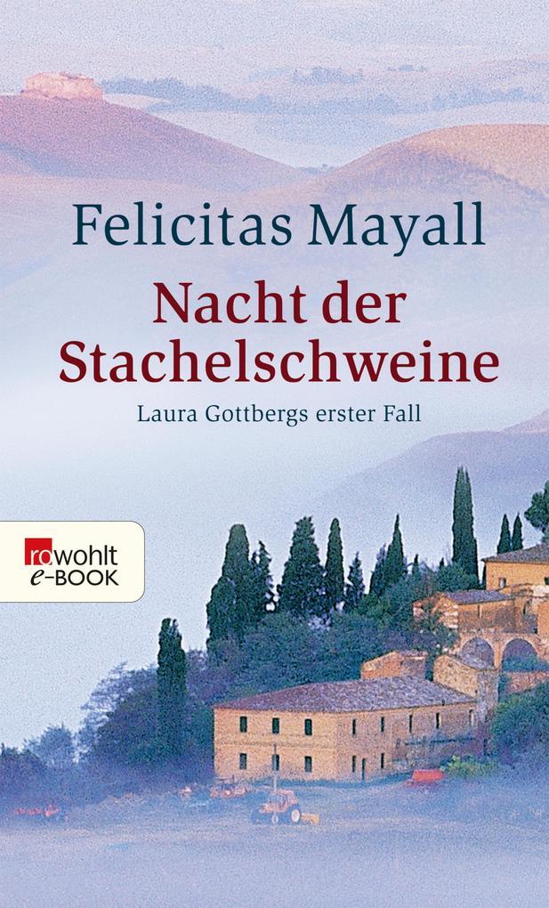 Nacht der Stachelschweine als eBook von Felicitas Mayall