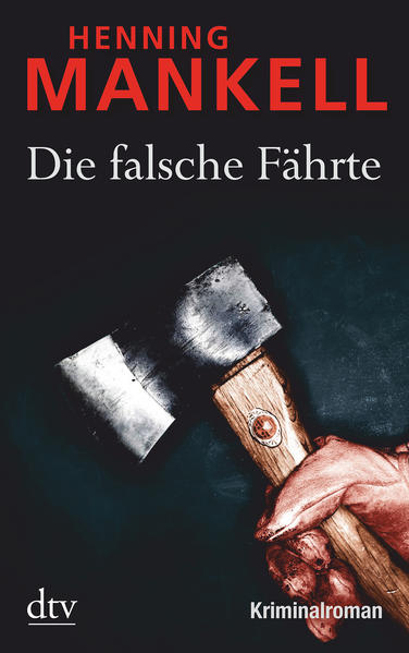 Die falsche Fährte als Taschenbuch von Henning Mankell