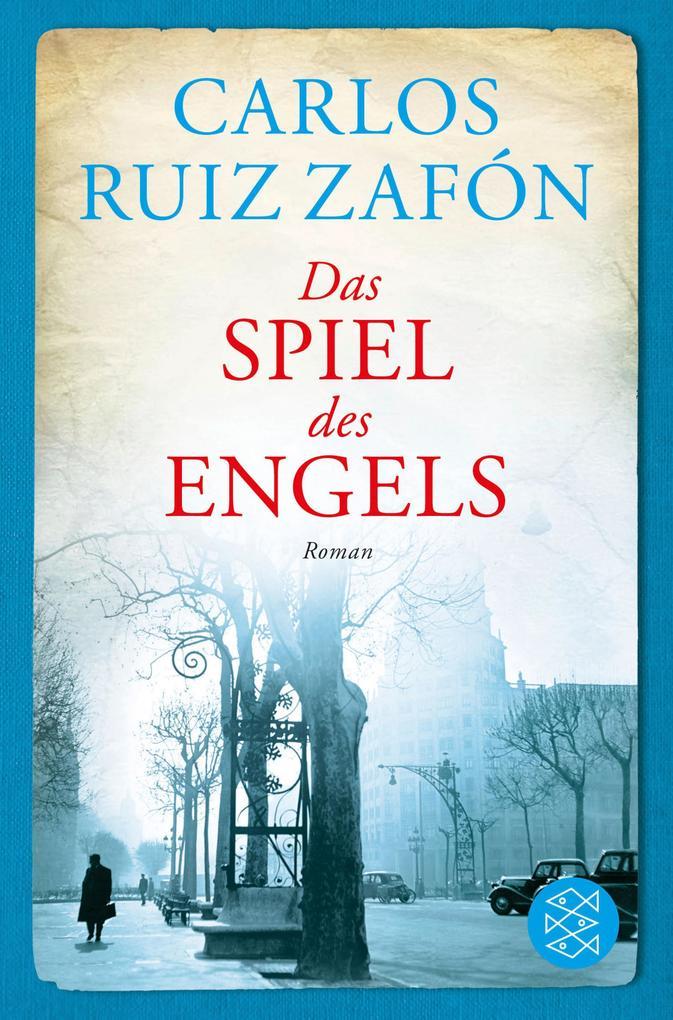 Das Spiel des Engels als eBook von Carlos Ruiz Zafón