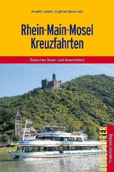 Rhein-Main-Mosel Kreuzfahrten als Buch von Anne...