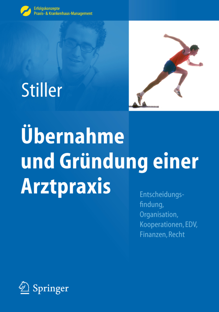Übernahme und Gründung einer Arztpraxis als Buch von Thomas Carl Stiller