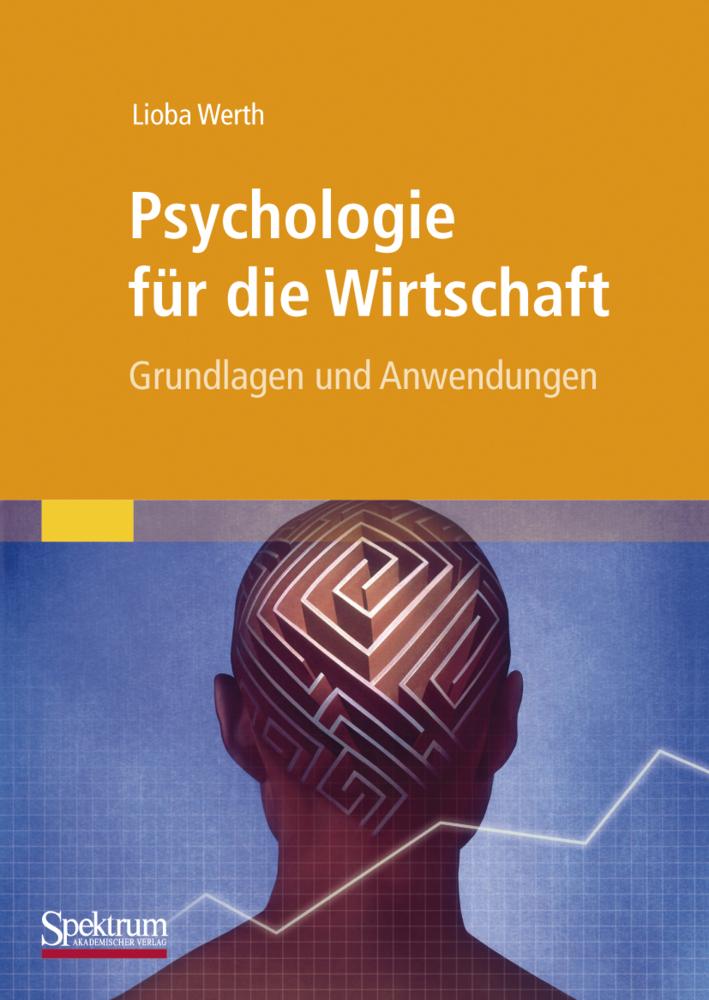 Psychologie für die Wirtschaft als Buch von Lioba Werth