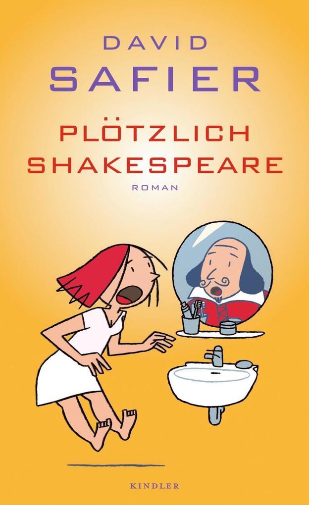 Plötzlich Shakespeare als Buch von David Safier