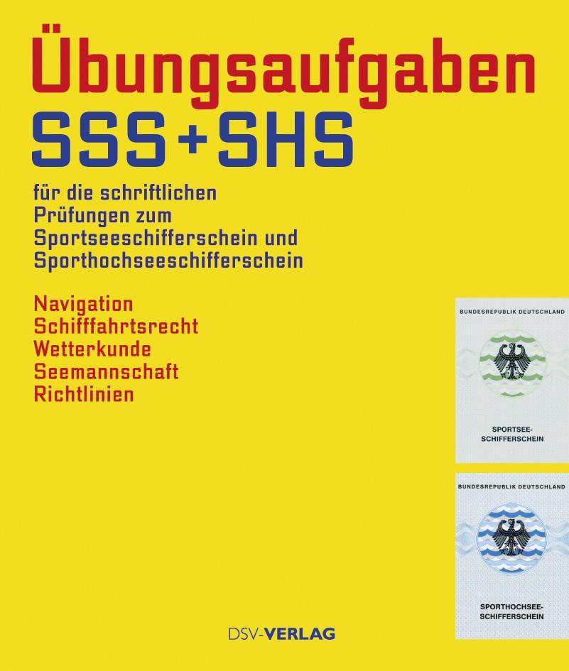 Übungsaufgaben SSS + SHS für die schriftliche Prüfung zum Sportsee- und Sporthochseeschifferschein als Buch von