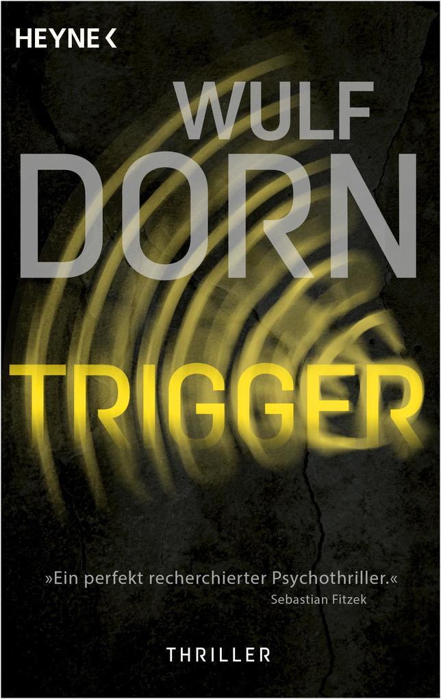 Trigger als eBook von Wulf Dorn
