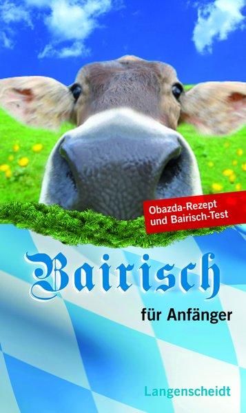 Langenscheidt Bairisch für Anfänger als Buch von Claudia Halbedl
