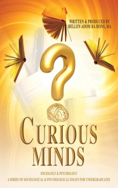 Curious Minds, a Series of Sociological & Psychological Essays for Undergraduates als Taschenbuch von Hellen Adom