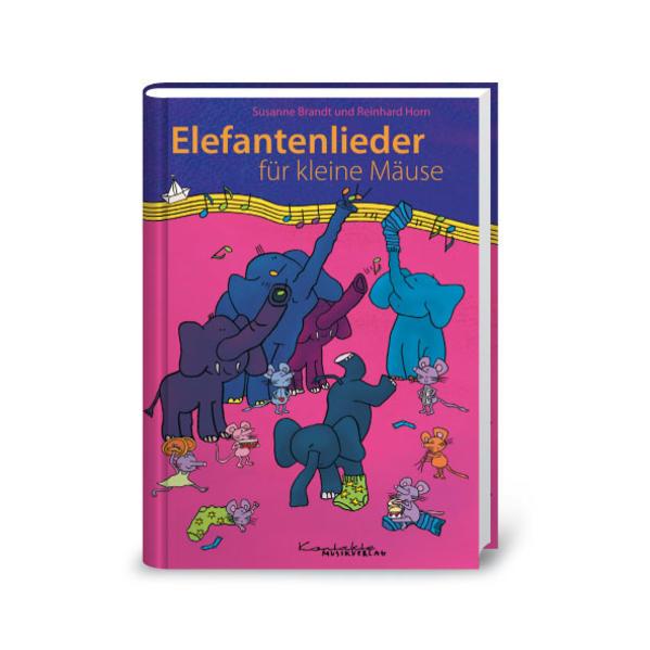 Elefantenlieder für kleine Mäuse als Buch von Susanne Brandt