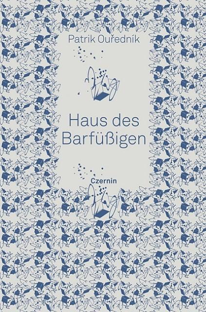 Haus der Barfüßigen als Buch von Patrik Ouredník