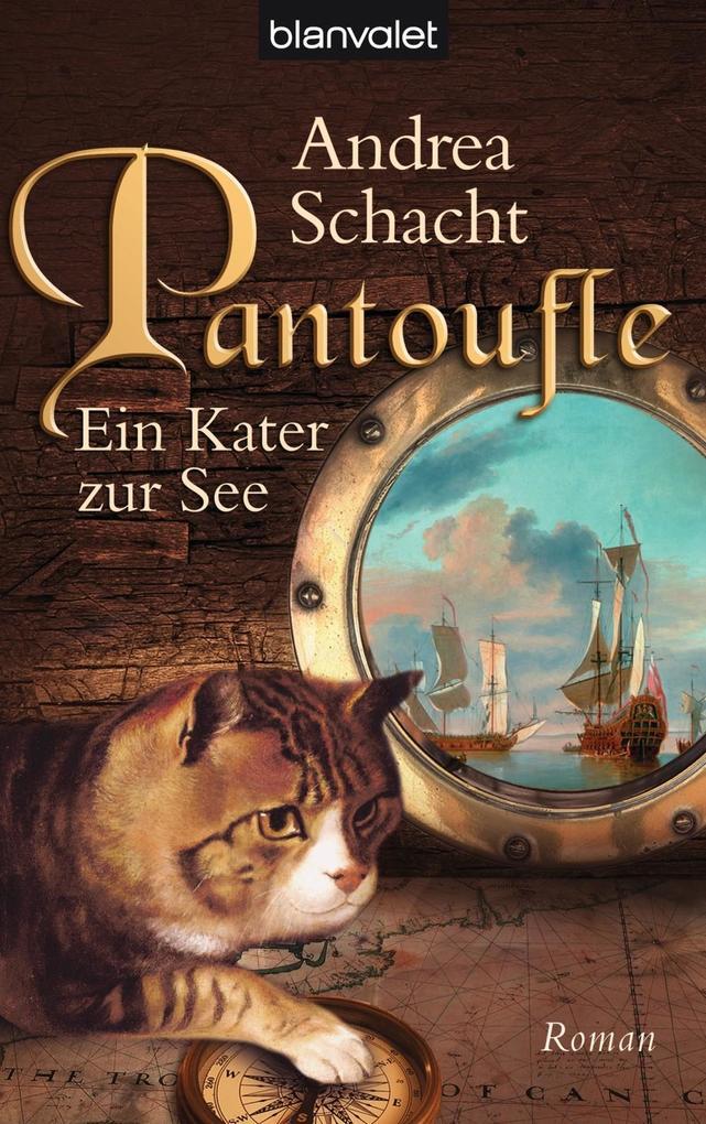 Pantoufle - Ein Kater zur See als eBook von Andrea Schacht