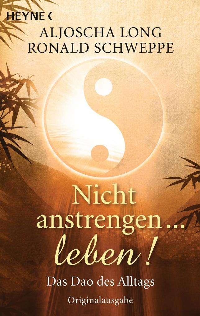 Nicht anstrengen -- leben! als eBook von Ronald Schweppe, Aljoscha Long