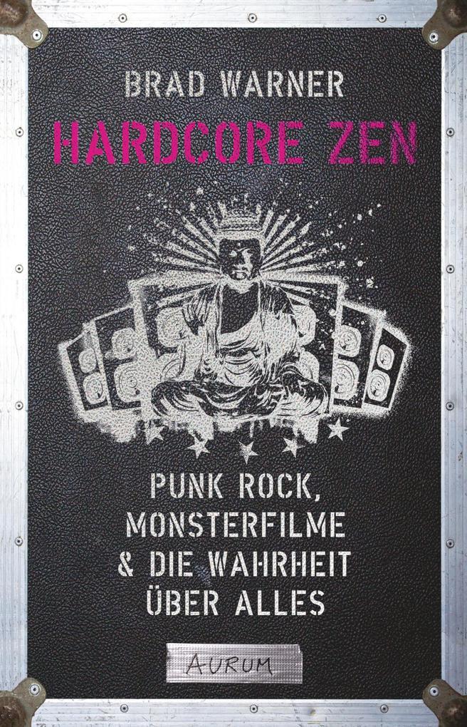 Hardcore Zen als Buch von Brad Warner