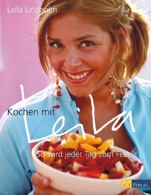 Kochen mit Leila als Buch von Leila Lindholm