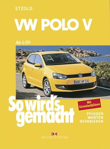 So wird's gemacht. VW Polo ab 6/09 als Buch von Rüdiger Etzold