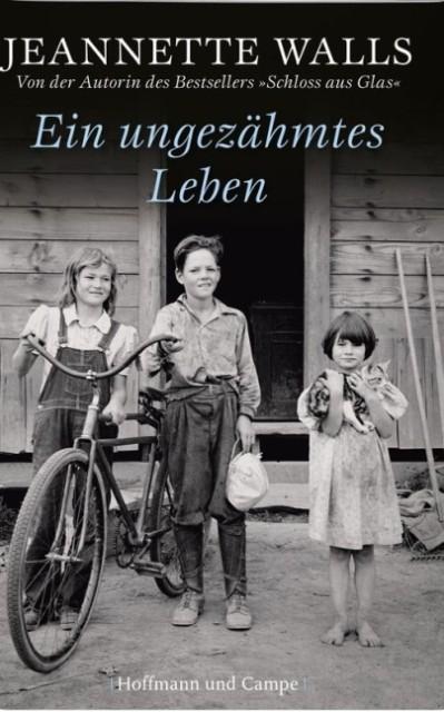 Ein ungezähmtes Leben als Buch von Jeannette Walls