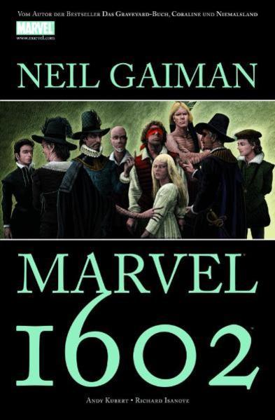 Neil Gaiman: 1602 als Buch von Neil Gaiman, Reinhard Schweizer