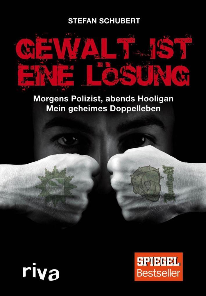 Gewalt ist eine Lösung als Buch von Stefan Schubert